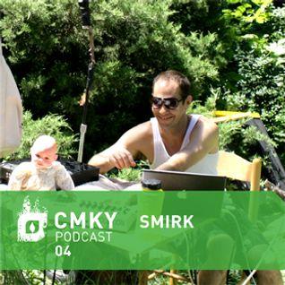 CMKY Podcast 04: Smirk