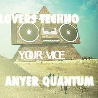 "Anyer Quantum DJ Set On Fnoob Techno Radio""Lovers Techno,with Your Vice"" Chapter II"