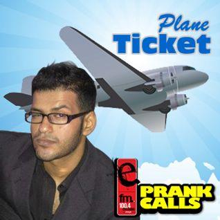 Plane Ticket - E FM Prank Call