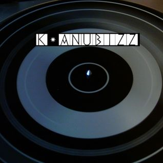 K-Anubizz - 1st Vinyl Mix