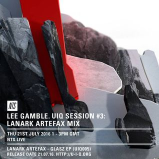 Lee Gamble w/ Lanark Artefax - 21st July 2016