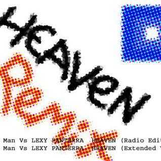 Mixer Man Vs LEXY PANTERRA HEAVEN (Extended Version)