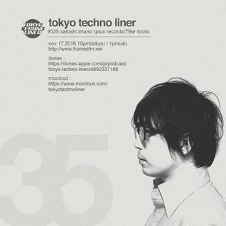 Tokyo Techno Liner EP035 - SATOSHI IMANO