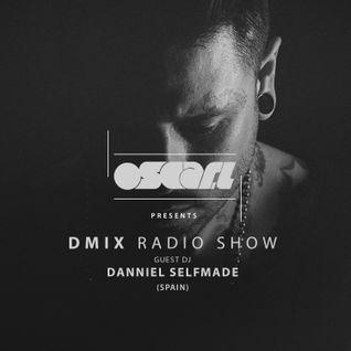 Oscar L Presents - DMix Radioshow September 2016 - Guest DJ - Danniel Selfmade