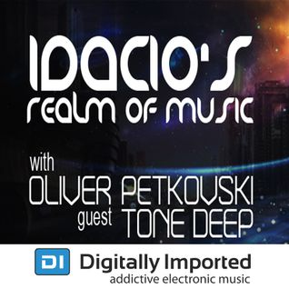 Idacio's Realm Of Music w/Oliver Petkovski on Digitally Imported Progressive www.di.fm