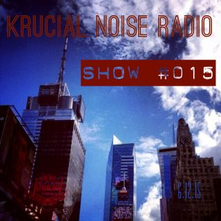 Krucial Noise Radio Show #015 w/ Mr. BROTHERS