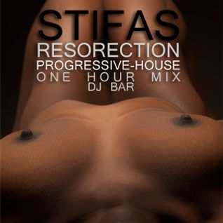 Stifas - Resorection(Progressive-House ONEhour-MIX for DJ BAR)
