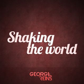Shaking the World #1 - George Reins radioshow