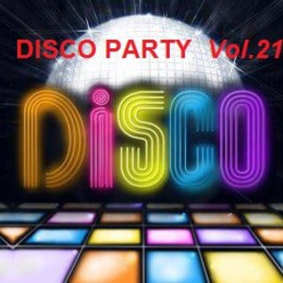 The Disco Party Vol.21 >>> Compiled & Mixed By Cesare Maremonti MusicSelector®