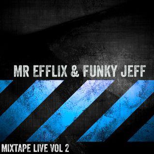 Mr Efflix & Funky Jeff live Mixtape vol2