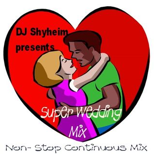 DJ Shyheim presents The Super Wedding Mix Vol.1