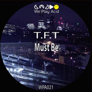 The Foot Tapper - Must Be Ep (Preview Mixed by Acid Driver)