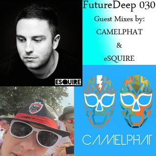 Concept - FutureDeep Mix Vol. 30  (Guest Mix by CAMELPHAT & eSQUIRE) (02.10.2015)