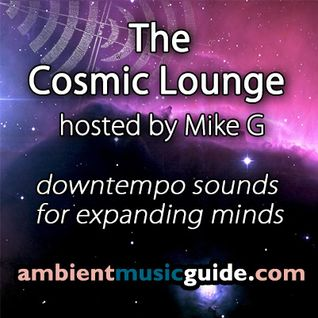 The Cosmic Lounge 011 hosted by Mike G