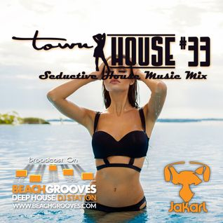 townHOUSE 33-Deep & Vocal House mix~BeachGrooves.com Ibiza 22-Aug-2016