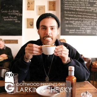 Gottwood Presents 066 - Larkin & The Sky
