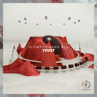 SlowForward #29 - YDVST