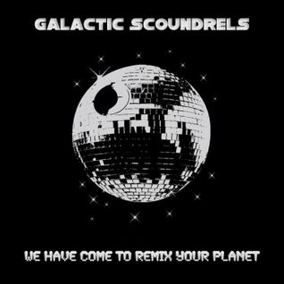 We Have Come To Remix Your Planet