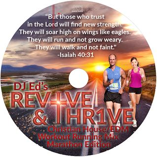 DJ Ed's REV1VE & THR1VE Christian House Workout /Running Mix (Marathon Edition)