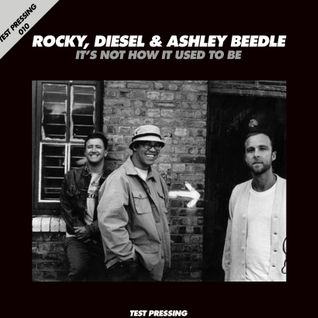 Test Pressing 010 / Ashley Beedle, Rocky & Diesel / It's Not How It Used To Be (Part One)