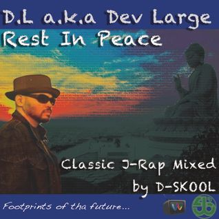 DL a.k.a. Dev Large R.I.P. classic J-Rap mix