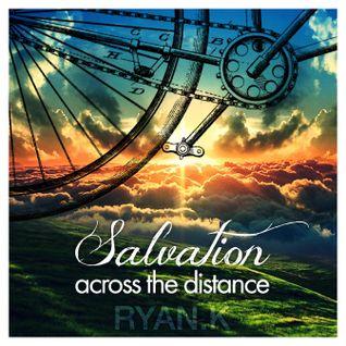 Salvation Across The Distance - Featured on Beattunes & TheFsh - Ryan.K