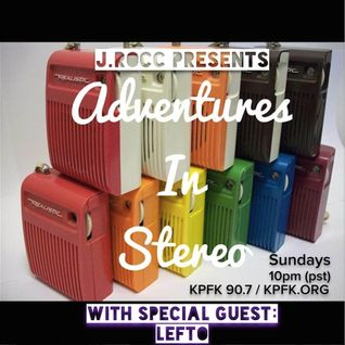Adventures In Stereo (4.19.15) with Guest Special: Lefto