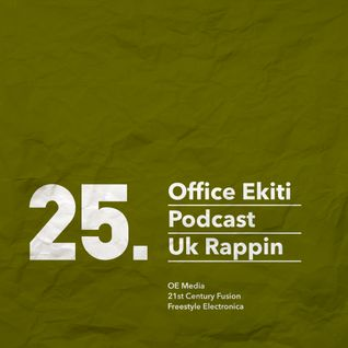 Office Ekiti Podcast #25 - UK Rappin