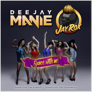 Deejay Manie vs Jay Rox - Dance With Me