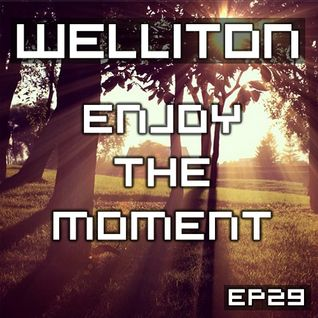 Welliton - Enjoy The Moment EP29