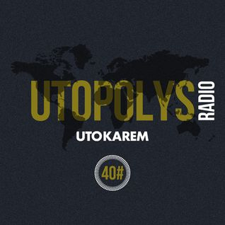 Uto Karem - Utopolys Radio 040 (April 2015)