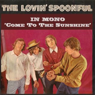 Come To The Sunshine #90 - The Lovin' Spoonful in MONO