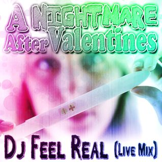 Dj Feel Real - A Nightmare After Valentines (Live Mix)