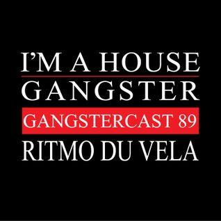 RITMO DU VELA | GANGSTERCAST 89