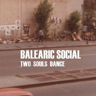 Andy Pye (Balearic Social)-Two Souls Dance: Mix for Quality Music Lover's Society