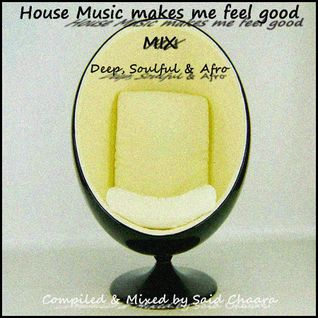 House Music Makes Me Feel Good MIX