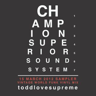Champion Superior Soundsystem 14 March 2012 Vinyl Sampler
