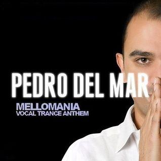 Pedro Del Mar – Mellomania Vocal Trance Anthems 419 – 23-MAY-2016
