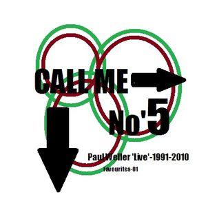 'Call Me No'5...' Paul Weller 'live' 1991-2010-favourites'01