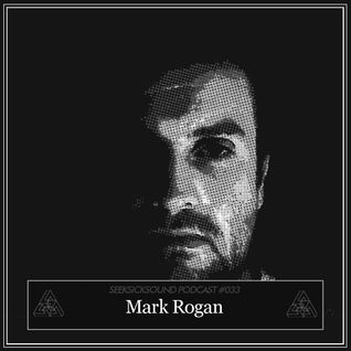 Mark Rogan - Mix 061, SeekSickSound Podcast Mix (May 2013)