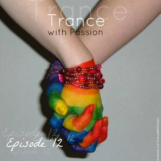 Trance With Passion - Episode 12 (2012)