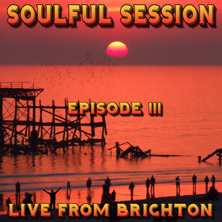 Soulful Session, Zero Radio 5.3.16 (Episode 111) LIVE From Brighton with DJ Chris Philps