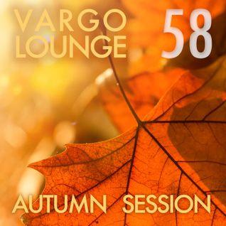 VARGO LOUNGE 58 - Autumn Session