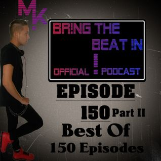 BR!NG THE BEAT !N Official Podcast [SPECIAL Episode 150 Part II; Best Of 150 Episodes]