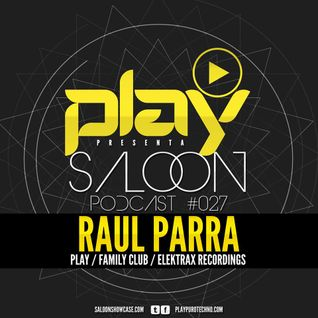 Septiembre 2014 - Raul Parra - Play pres. Saloon Podcast 027