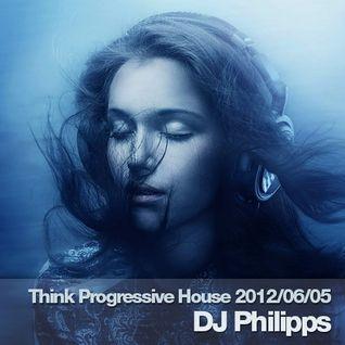 Think Progressive House 2012/06/05