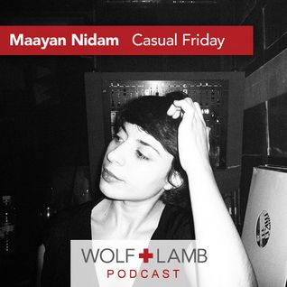 Maayan Nidam  (Wolf + Lamb) - Casual Friday Mix