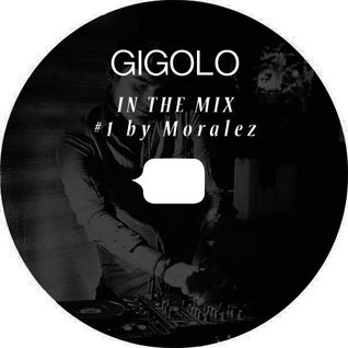 GIGOLO In The Mix #1 by Moralez