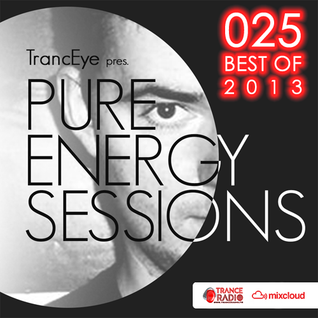 TrancEye pres. Pure Energy Sessions 025 (BEST OF 2013)