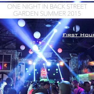 One Night In Back Street Garden Summer 2015 First Hour